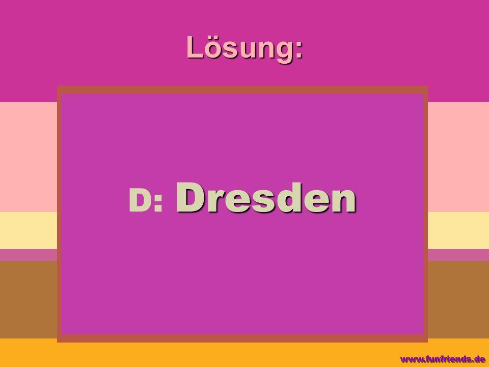 Lösung: D: Dresden