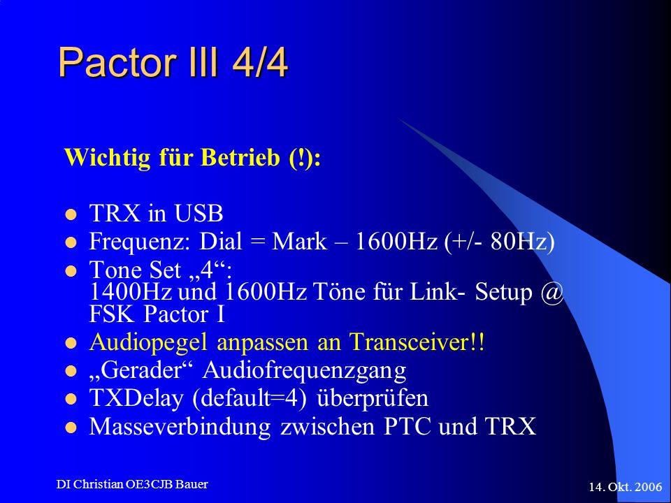 Pactor III 4/4 Wichtig für Betrieb (!): TRX in USB