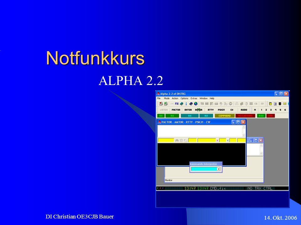 Notfunkkurs ALPHA 2.2 DI Christian OE3CJB Bauer 14. Okt. 2006