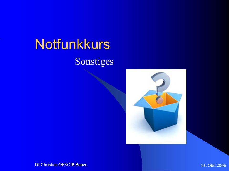 Notfunkkurs Sonstiges DI Christian OE3CJB Bauer 14. Okt. 2006