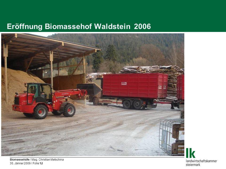 Eröffnung Biomassehof Waldstein 2006