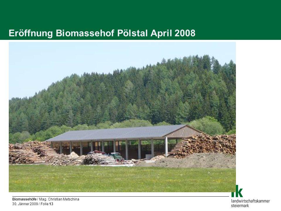 Eröffnung Biomassehof Pölstal April 2008