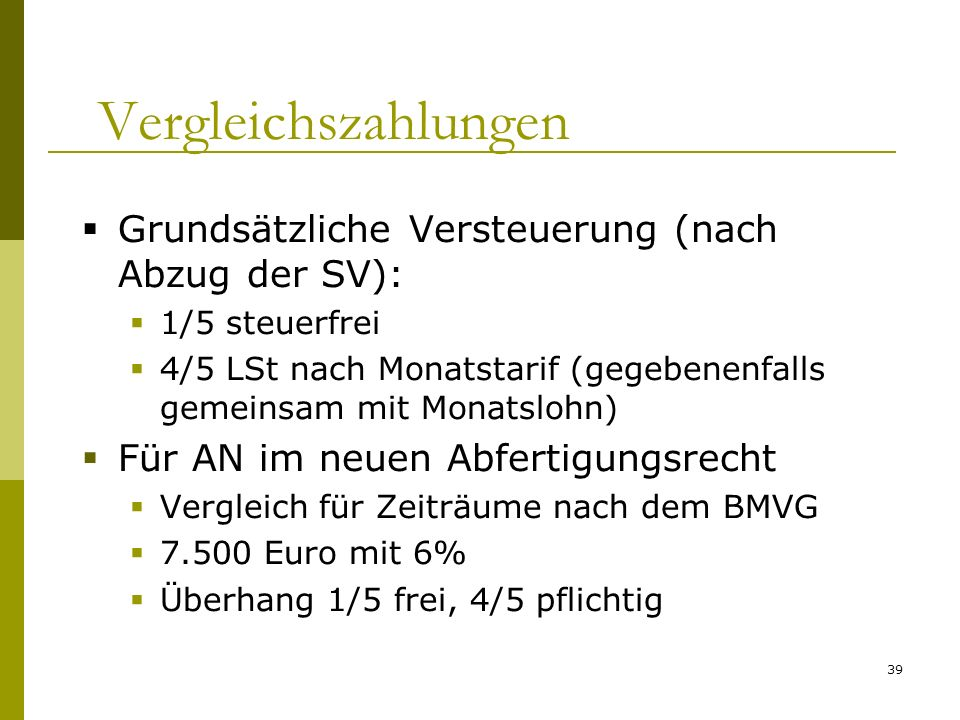 Vergleichszahlungen Grundsätzliche Versteuerung (nach Abzug der SV):