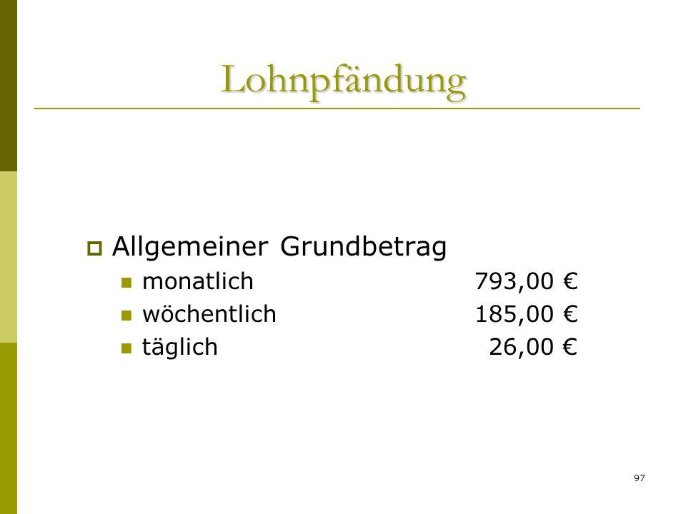 Lohnpfändung Allgemeiner Grundbetrag monatlich 793,00 €