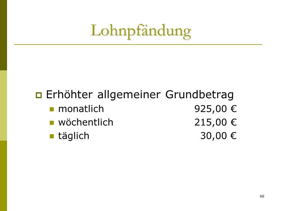 Lohnpfändung Erhöhter allgemeiner Grundbetrag monatlich 925,00 €