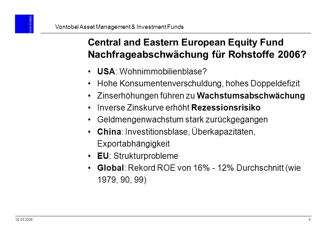 Central and Eastern European Equity Fund Nachfrageabschwächung für Rohstoffe 2006
