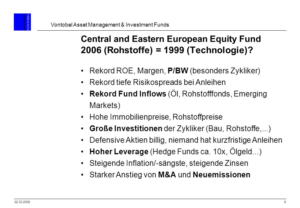 Central and Eastern European Equity Fund 2006 (Rohstoffe) = 1999 (Technologie)