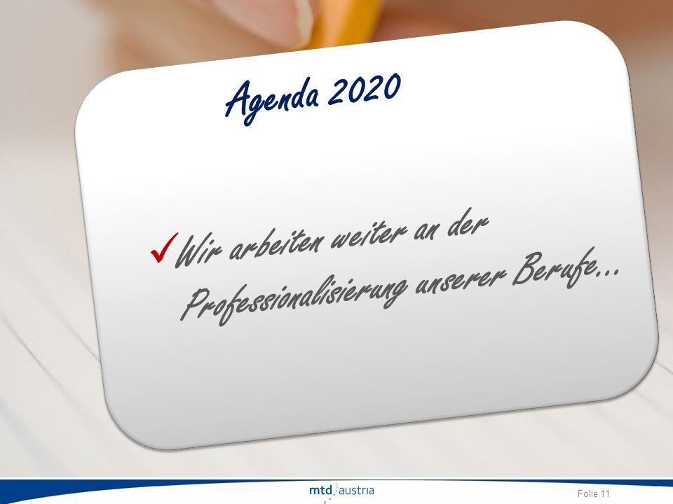 Agenda 2020 Wir arbeiten weiter an der Professionalisierung unserer Berufe…