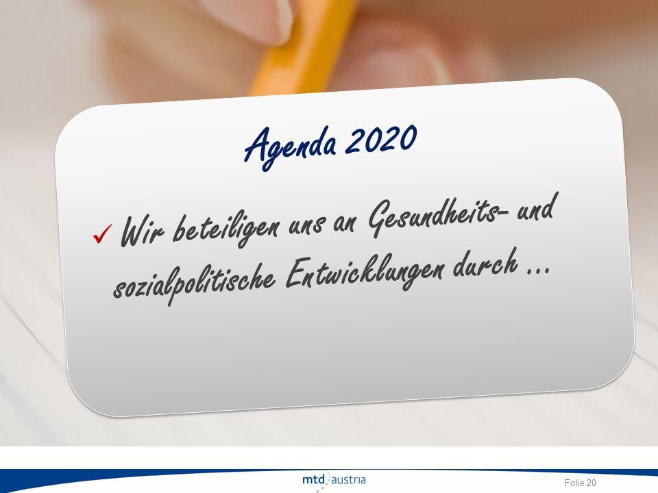 Agenda 2020 Wir beteiligen uns an Gesundheits- und sozialpolitische Entwicklungen durch …