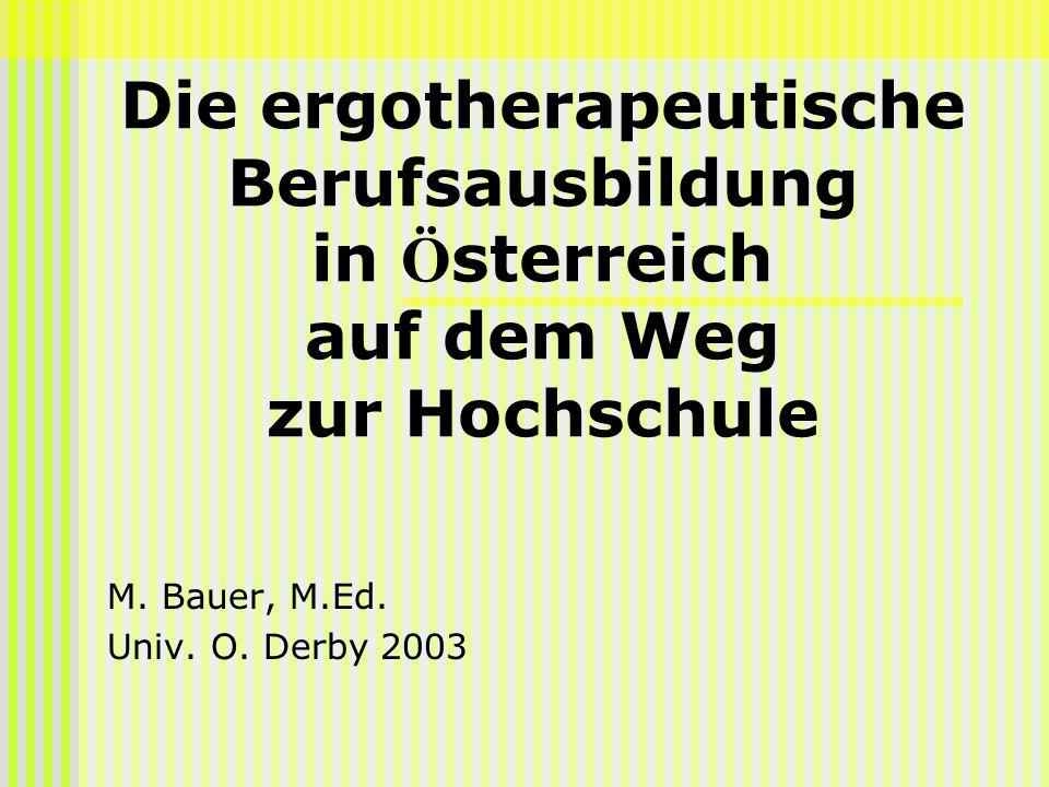 Die ergotherapeutische Berufsausbildung in Österreich auf dem Weg zur Hochschule