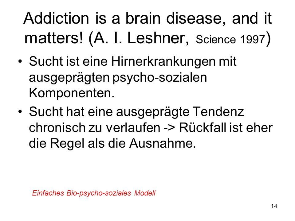 Addiction is a brain disease, and it matters. (A. I