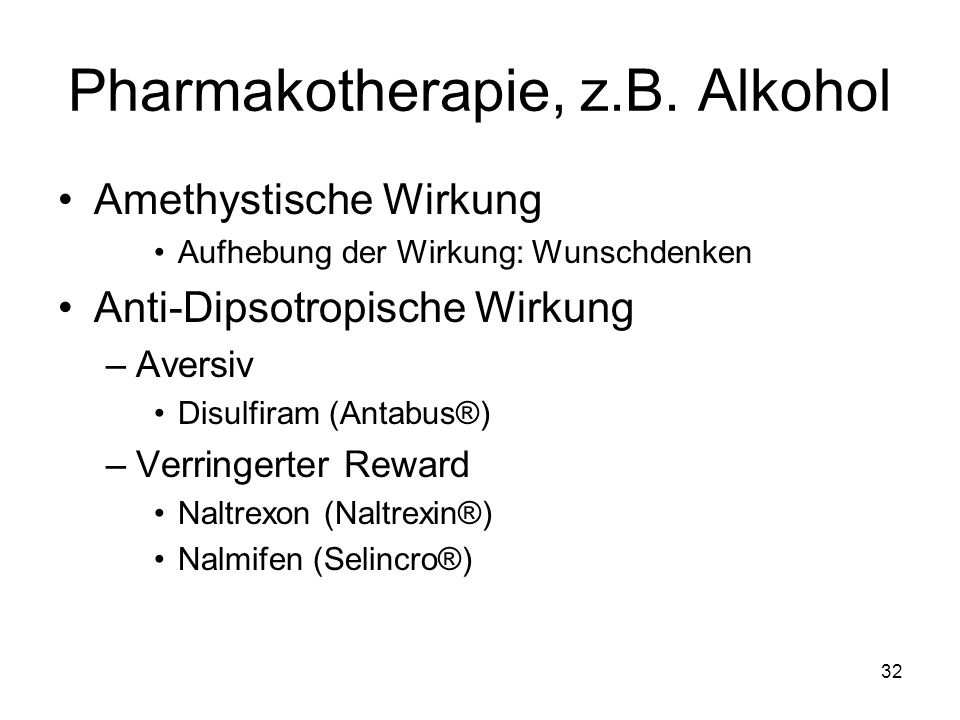 Pharmakotherapie, z.B. Alkohol