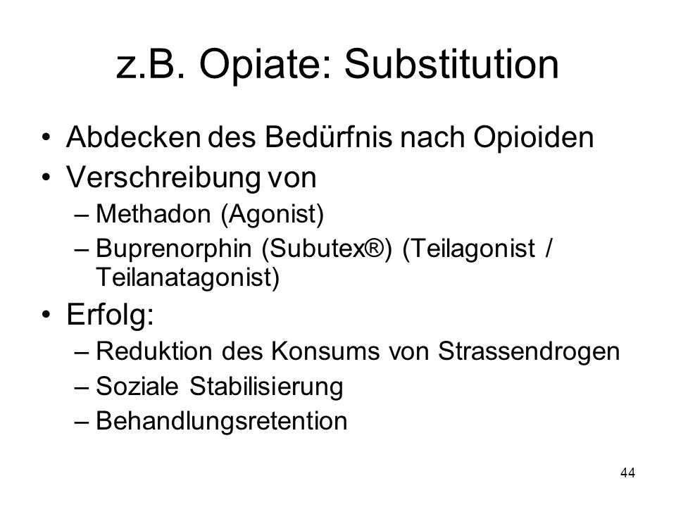 z.B. Opiate: Substitution