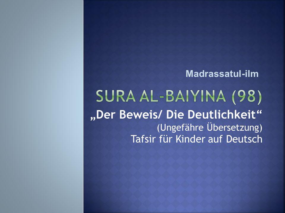 """Sura Al-Baiyina (98) """"Der Beweis/ Die Deutlichkeit"""