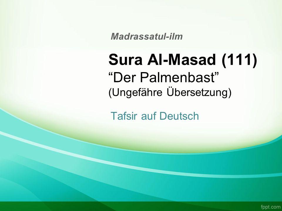 Sura Al-Masad (111) Der Palmenbast (Ungefähre Übersetzung)