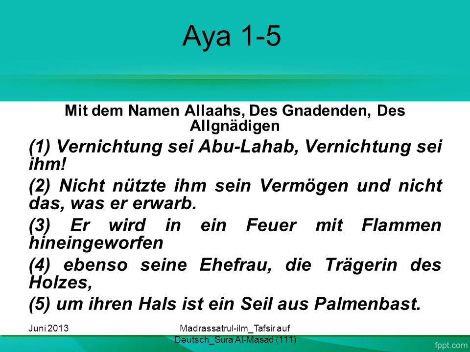Aya 1-5 (1) Vernichtung sei Abu-Lahab, Vernichtung sei ihm!