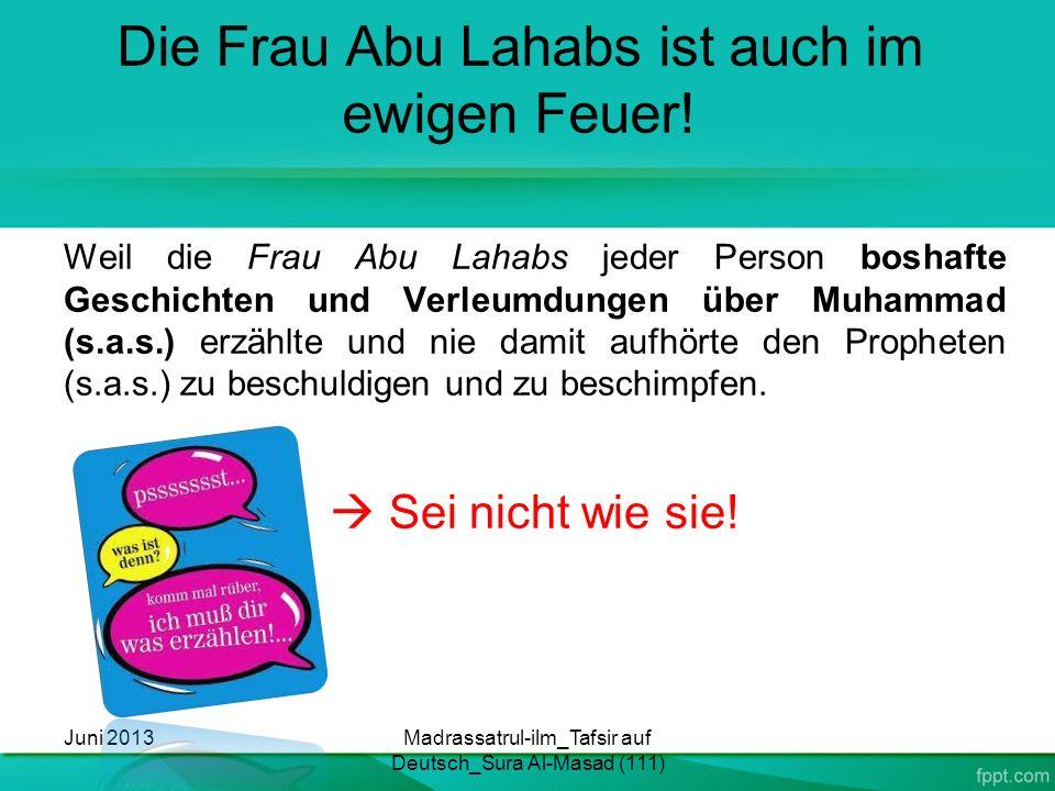Die Frau Abu Lahabs ist auch im ewigen Feuer!