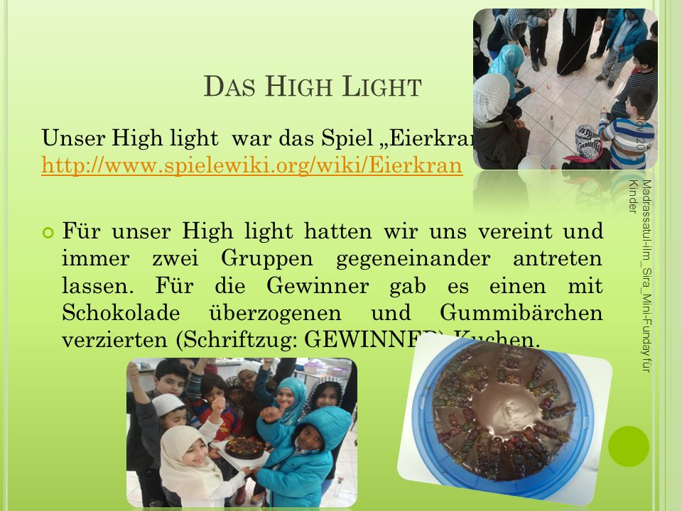 "Das High Light Nov Unser High light war das Spiel ""Eierkran ."