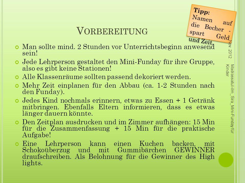 VorbereitungTipp: Namen auf die Becher - spart Geld und Zeit. Nov. 2012. Man sollte mind. 2 Stunden vor Unterrichtsbeginn anwesend sein!