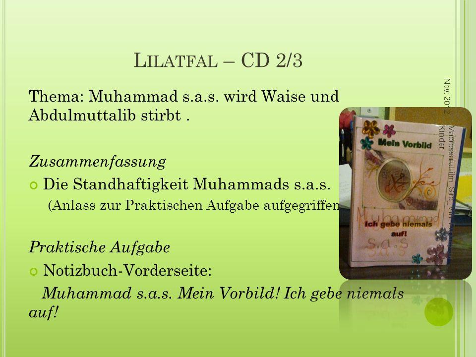 Lilatfal – CD 2/3 Nov. 2012. Thema: Muhammad s.a.s. wird Waise und Abdulmuttalib stirbt . Zusammenfassung.