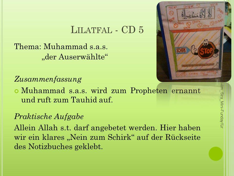 """Lilatfal - CD 5 Thema: Muhammad s.a.s. """"der Auserwählte"""