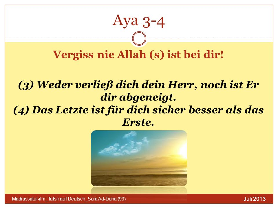 Vergiss nie Allah (s) ist bei dir!