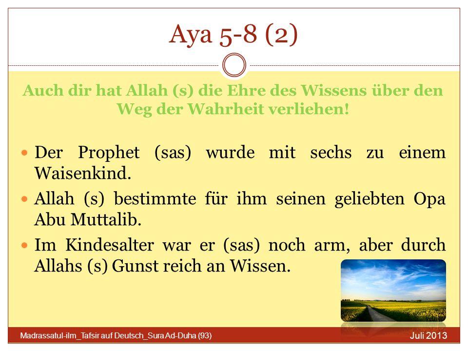 Aya 5-8 (2) Der Prophet (sas) wurde mit sechs zu einem Waisenkind.