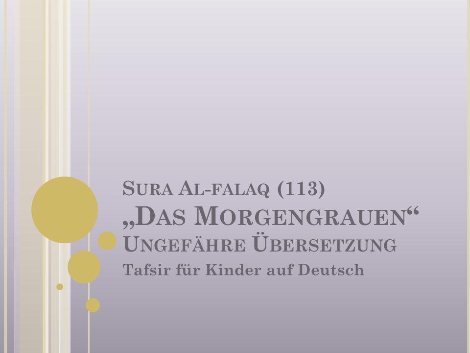 """Sura Al-falaq (113) """"Das Morgengrauen Ungefähre Übersetzung"""