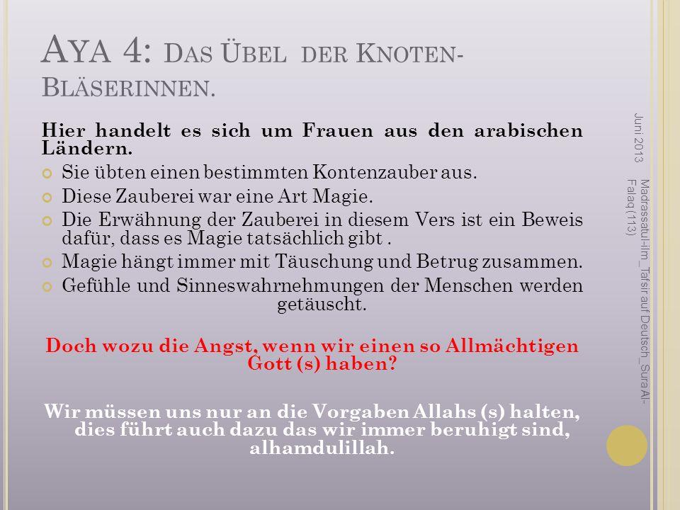 Aya 4: Das Übel der Knoten-Bläserinnen.