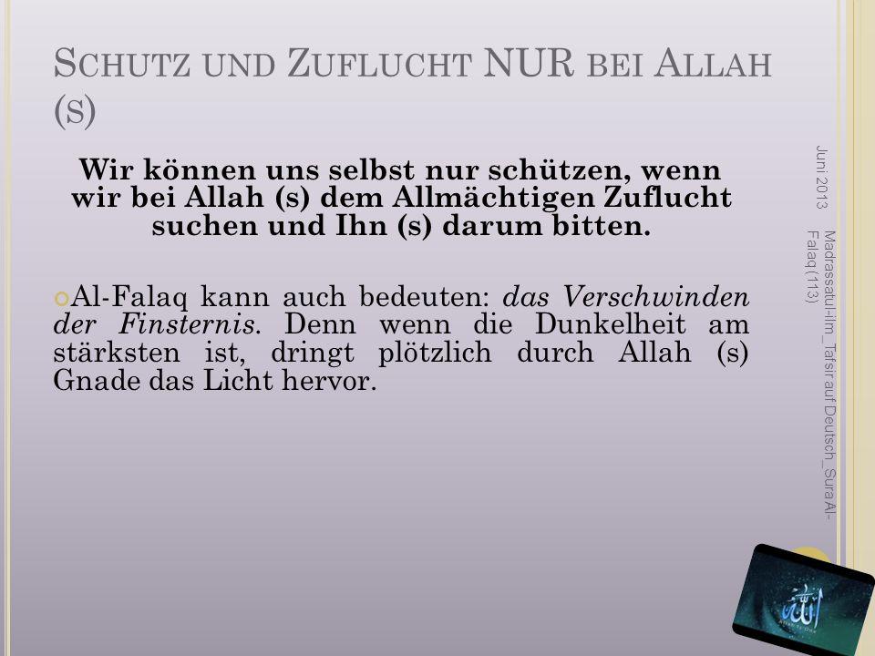 Schutz und Zuflucht NUR bei Allah (s)