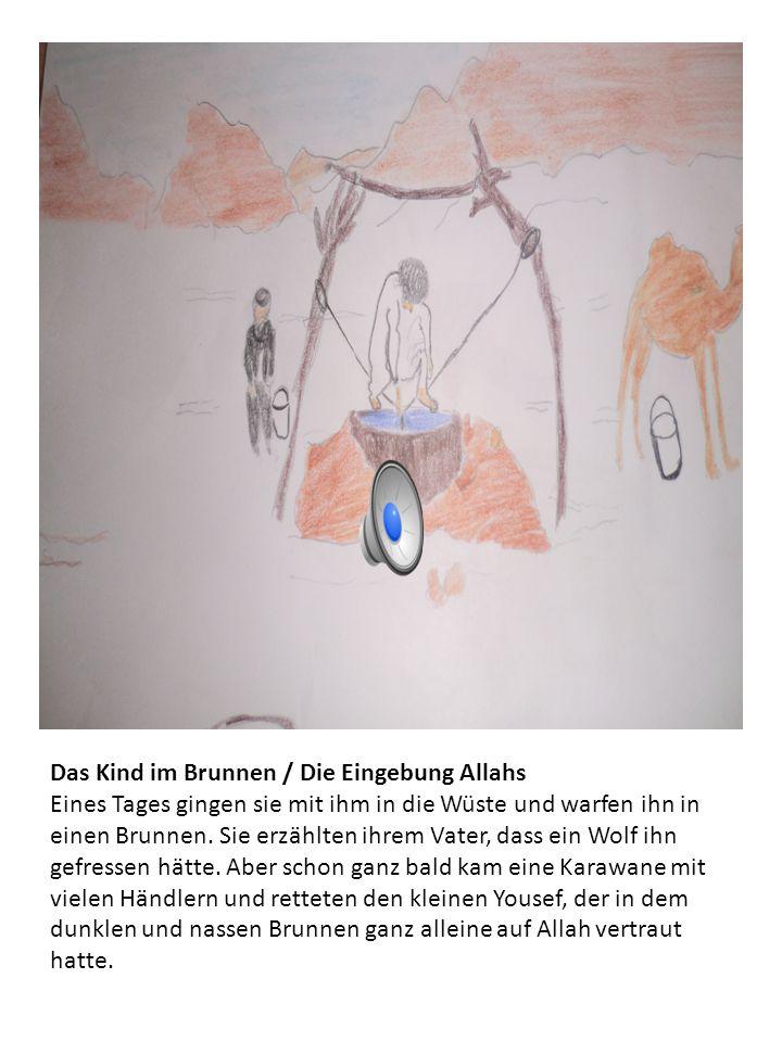 Das Kind im Brunnen / Die Eingebung Allahs