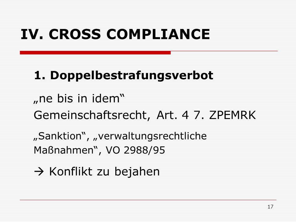 """IV. CROSS COMPLIANCE 1. Doppelbestrafungsverbot """"ne bis in idem"""
