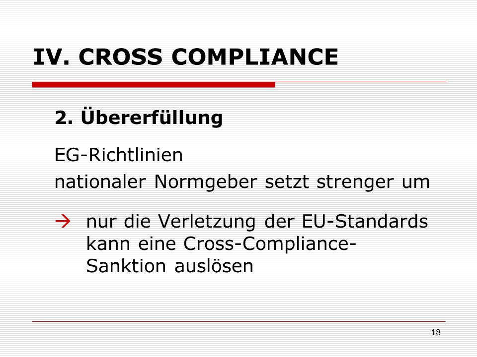 IV. CROSS COMPLIANCE 2. Übererfüllung EG-Richtlinien