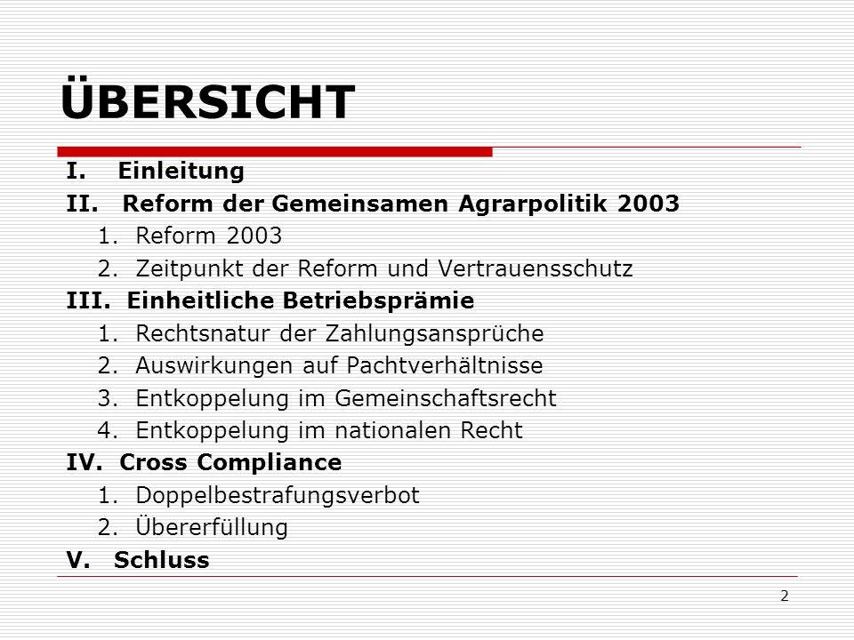 ÜBERSICHT I. Einleitung II. Reform der Gemeinsamen Agrarpolitik 2003