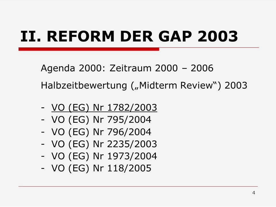 II. REFORM DER GAP 2003 Agenda 2000: Zeitraum 2000 – 2006