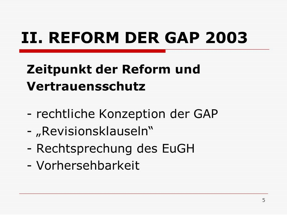 II. REFORM DER GAP 2003 Zeitpunkt der Reform und Vertrauensschutz