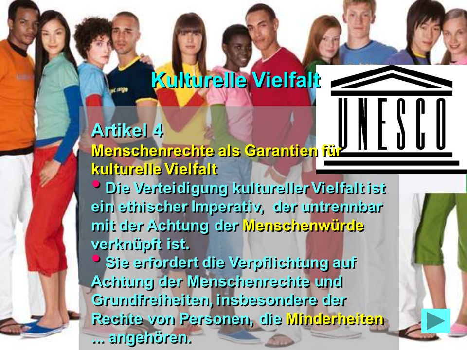 Kulturelle Vielfalt Artikel 4 Menschenrechte als Garantien für kulturelle Vielfalt.