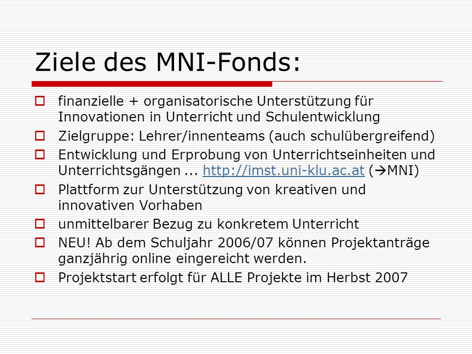 Ziele des MNI-Fonds: finanzielle + organisatorische Unterstützung für Innovationen in Unterricht und Schulentwicklung.