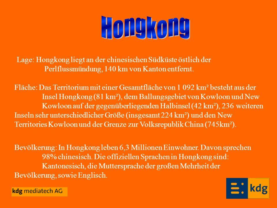 Hongkong Lage: Hongkong liegt an der chinesischen Südküste östlich der Perlflussmündung, 140 km von Kanton entfernt.