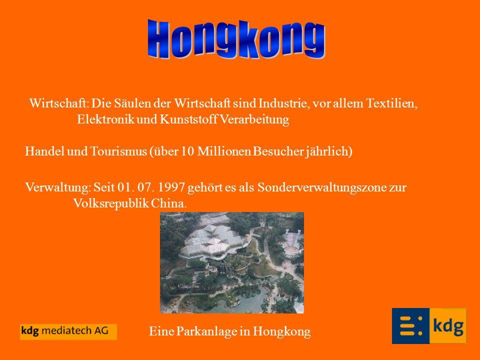 Hongkong Wirtschaft: Die Säulen der Wirtschaft sind Industrie, vor allem Textilien, Elektronik und Kunststoff Verarbeitung.