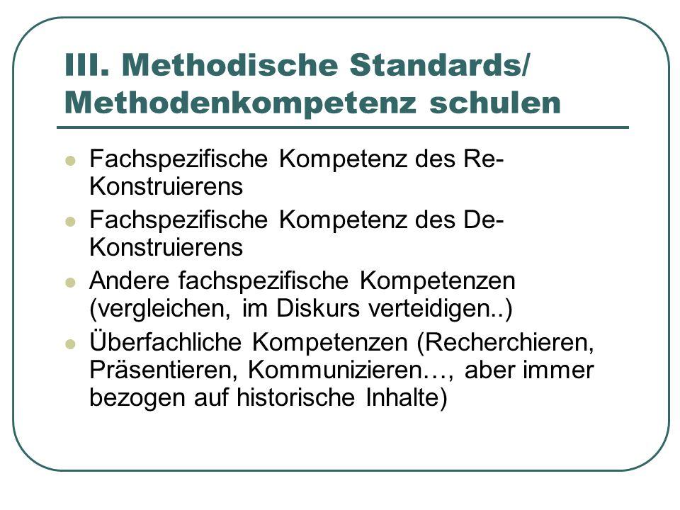 III. Methodische Standards/ Methodenkompetenz schulen