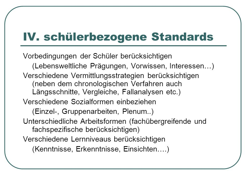IV. schülerbezogene Standards