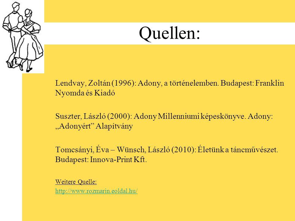 Quellen: Lendvay, Zoltán (1996): Adony, a történelemben. Budapest: Franklin Nyomda és Kiadó.