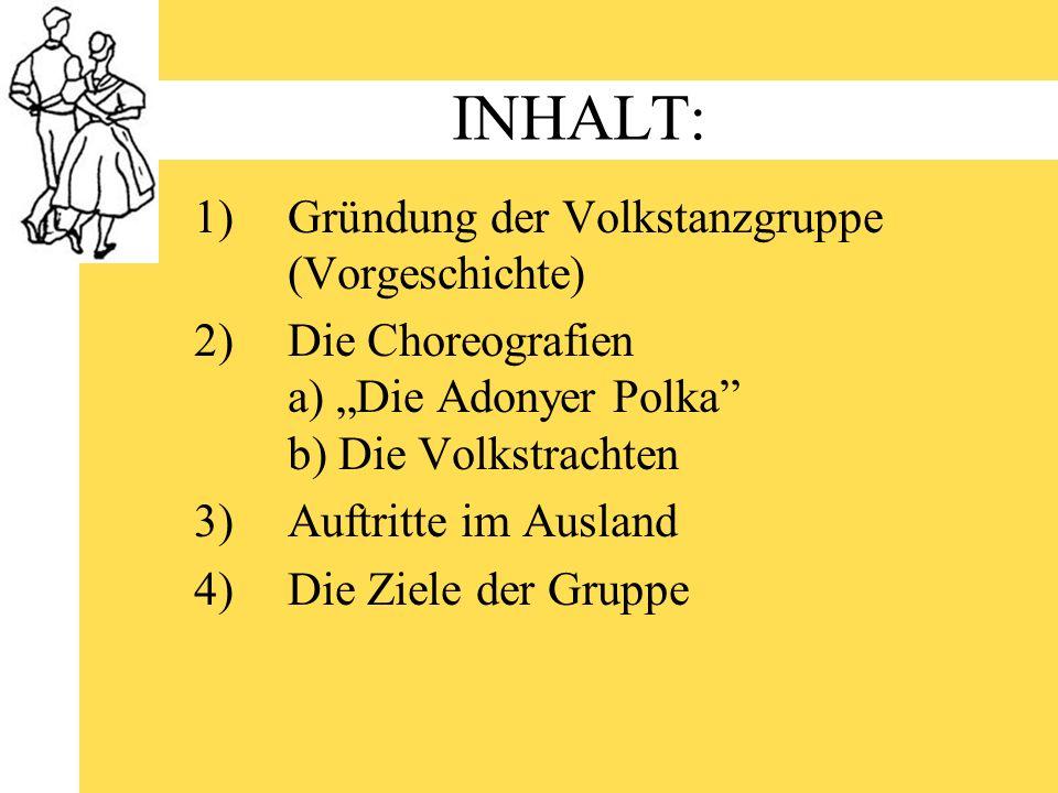 INHALT: Gründung der Volkstanzgruppe (Vorgeschichte)