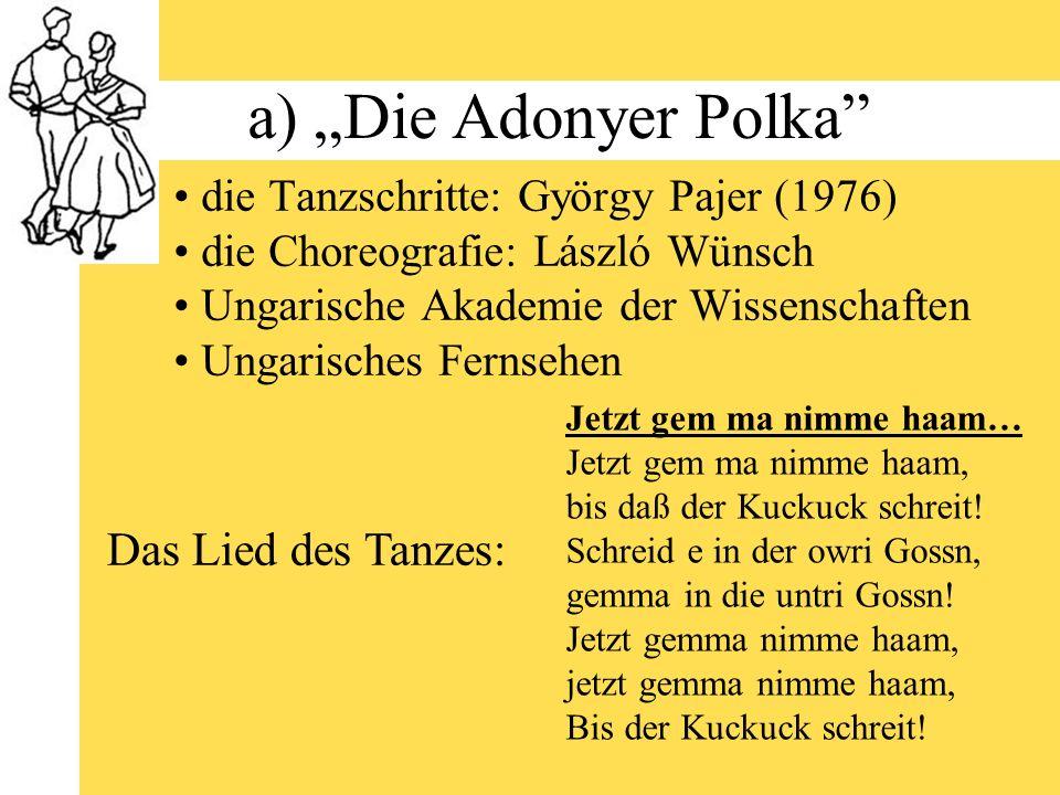 """a) """"Die Adonyer Polka Das Lied des Tanzes:"""