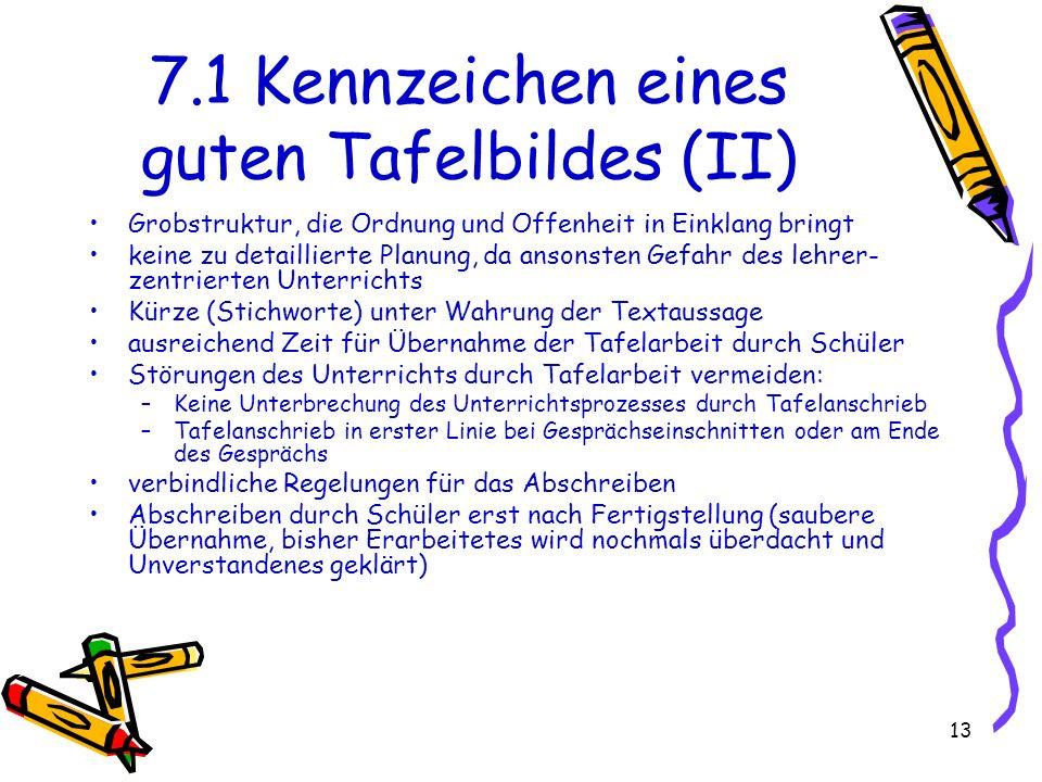 7.1 Kennzeichen eines guten Tafelbildes (II)