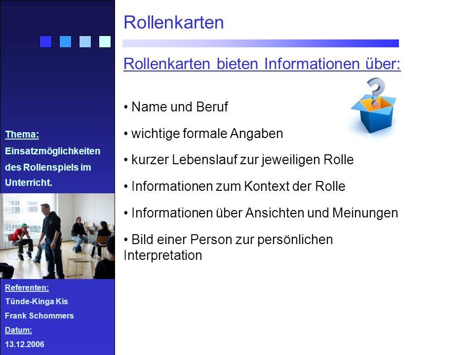 Rollenkarten Rollenkarten bieten Informationen über: Name und Beruf