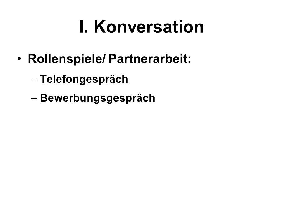 I. Konversation Rollenspiele/ Partnerarbeit: Telefongespräch
