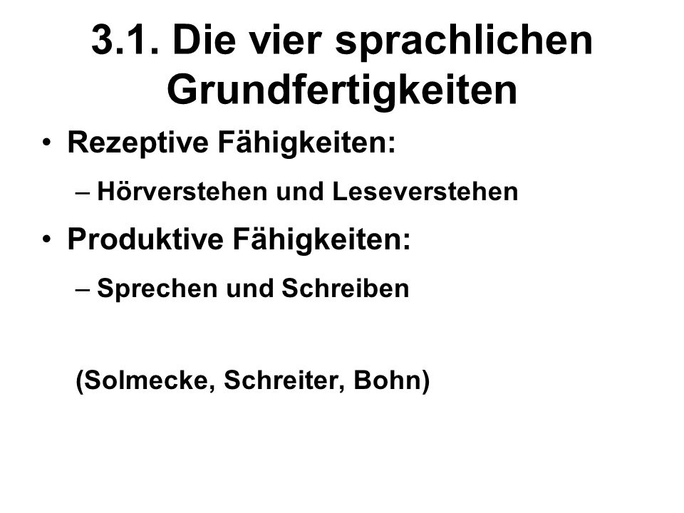 3.1. Die vier sprachlichen Grundfertigkeiten