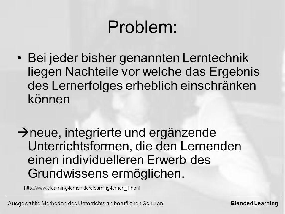 Problem: Bei jeder bisher genannten Lerntechnik liegen Nachteile vor welche das Ergebnis des Lernerfolges erheblich einschränken können.